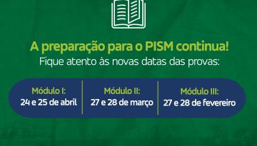 Datas dos módulos I e II do PISM foram modificadas
